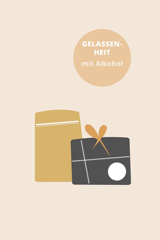 Für Gelassenheit MITTEL + ALKOHOL